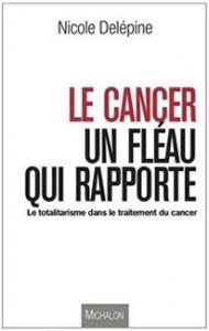livre-delepine-cancer-un-fleau-qui-rapporte